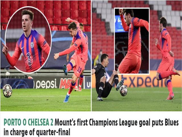 Chelsea thắng dễ Porto: Báo Anh mê mẩn Mason Mount, ca ngợi Tuchel