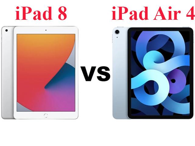 Nên mua iPad 8 giá rẻ hay iPad Air 4 2020 thiết kế đẹp hơn?