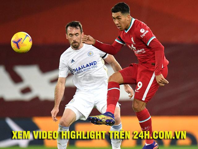 Video highlight trận Liverpool - Leicester City: Bước ngoặt bàn đá phản, chiến thắng kỷ lục