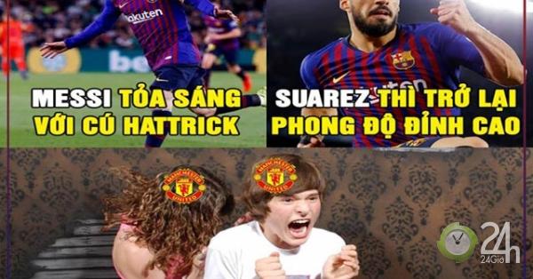 Ảnh chế: Messi tỏa sáng rực rỡ, fan MU bắt đầu run rẩy