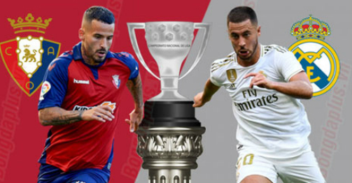 Nhận định bóng đá Osasuna - Real Madrid: Trút giận sau cú sốc cúp Nhà vua