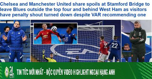 MU bất lực trước Chelsea: Báo Anh tố trọng tài gây...
