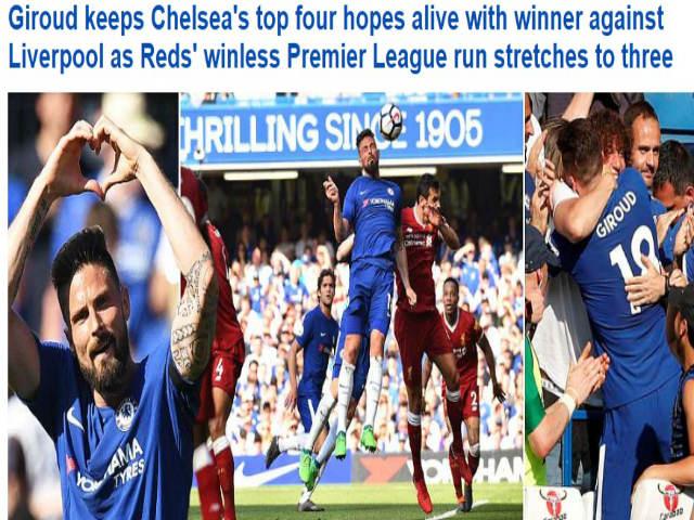 """Chelsea """"đấm gục"""" Liverpool: Báo chí Anh tung hô Giroud, cựu vương mơ C1"""