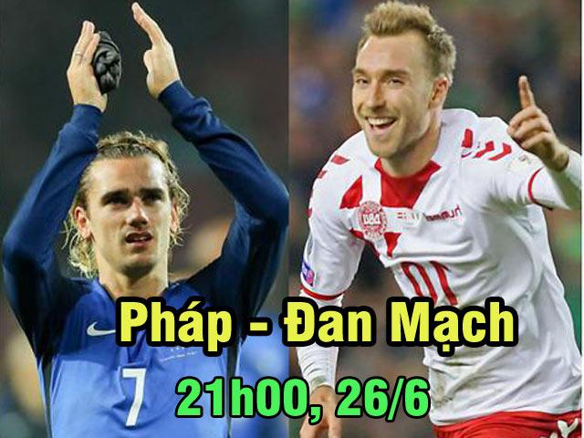 """World Cup, Pháp – Đan Mạch: Quyết chiến giành ngôi đầu, """"Lính chì"""" ngại """"Gà trống"""""""