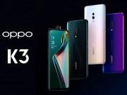 Oppo K3 tầm trung, giá siêu chất bất ngờ lộ diện trước giờ G