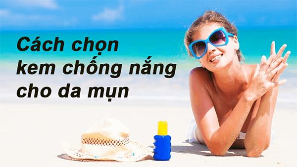 Cách chọn kem chống nắng tốt phù hợp an toàn với từng loại da - 7
