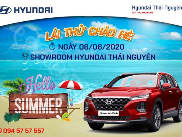 Cùng chờ đón sự kiện lái thử đặc biệt chào hè của Hyundai Thái Nguyên sắp diễn ra