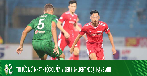 Trực tiếp bóng đá Bình Định - Viettel: Nhà vua giải mã tân binh