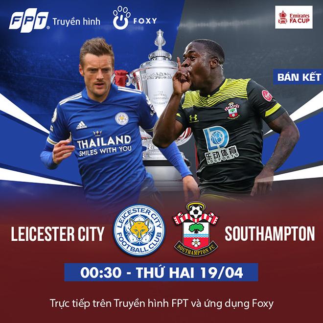 """Bán kết FA Cup: Leicester City - Southampton, tấm vé Chung kết dễ dàng cho """"bầy cáo""""? - 3"""