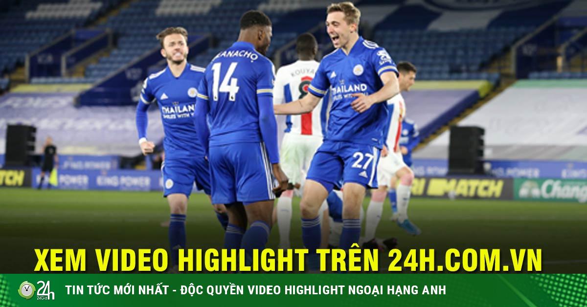 Video Leicester - Crystal Palace: Ngược dòng đẳng cấp, top 4 trong tầm tay