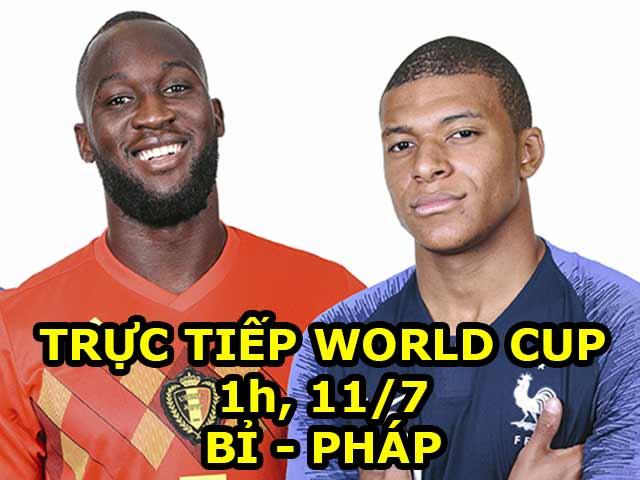 Trực tiếp bóng đá World Cup, Pháp - Bỉ: Rực lửa đại chiến, chói lóa dàn sao