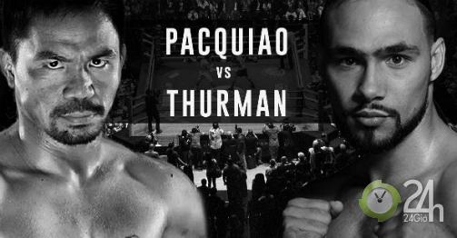 Trực tiếp boxing Pacquiao - Thurman: Nóng bỏng đại chiến, Pac-man tìm lại đỉnh cao