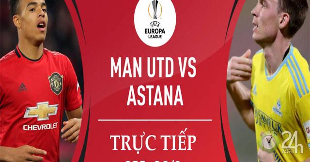 Trực tiếp bóng đá MU – Astana: Solskjaer và nỗi lo thiếu thần tài (Europa League)