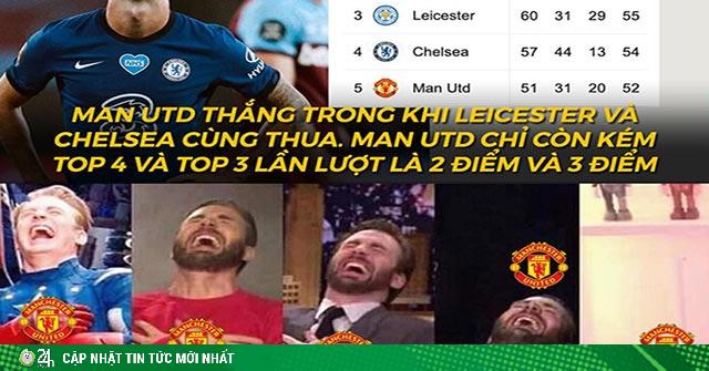 Ảnh chế: Chelsea và Leicester thua trận, MU mơ giật vé top 4