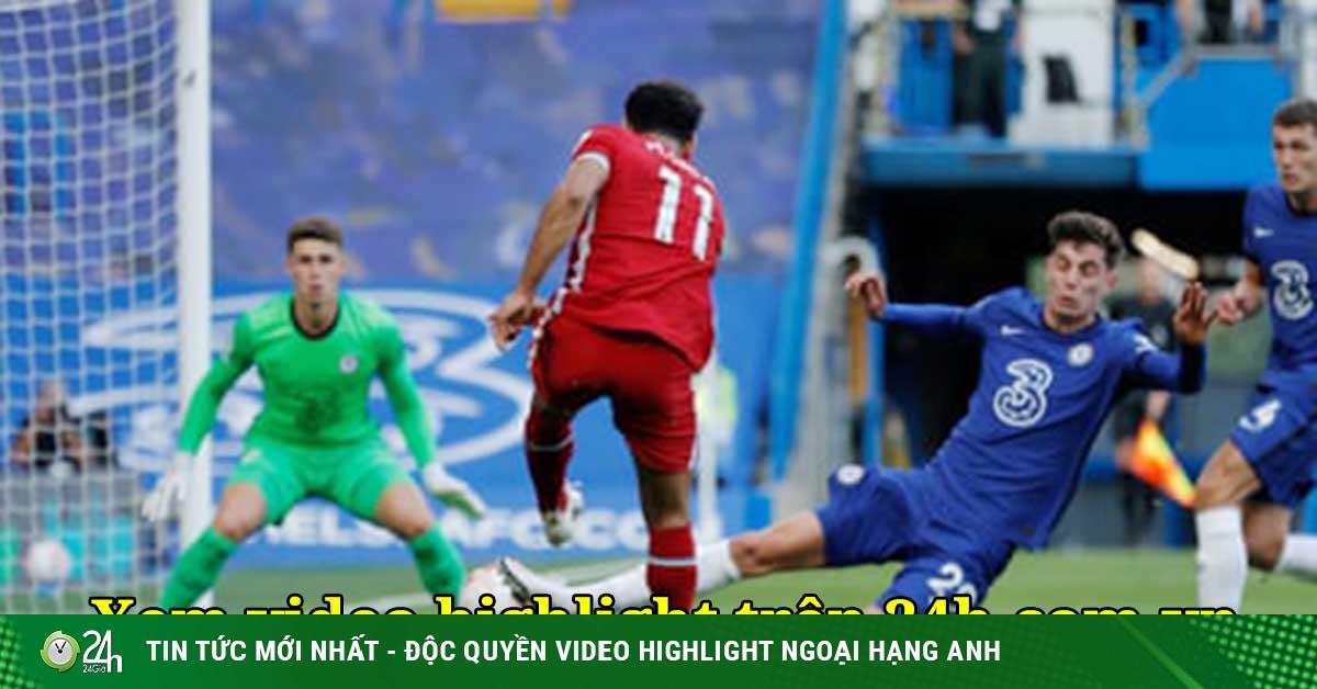 Video highlight trận Chelsea - Liverpool: Đáng sợ Werner, bước ngoặt thẻ đỏ (H1)