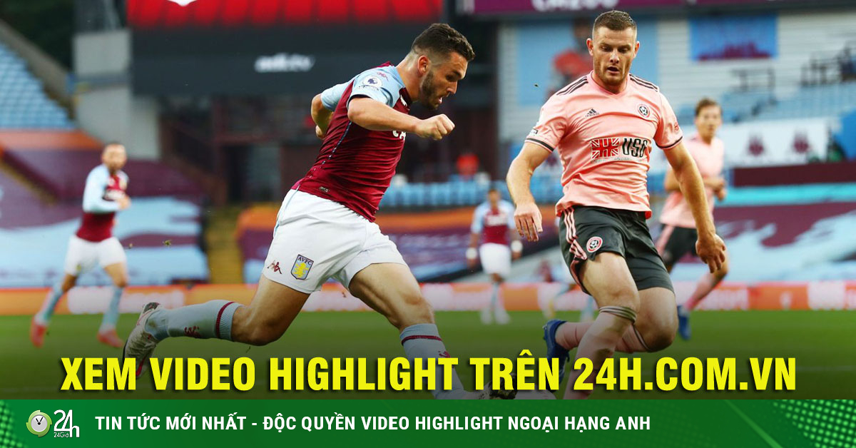 Video highlight trận Aston Villa - Sheffield United:...