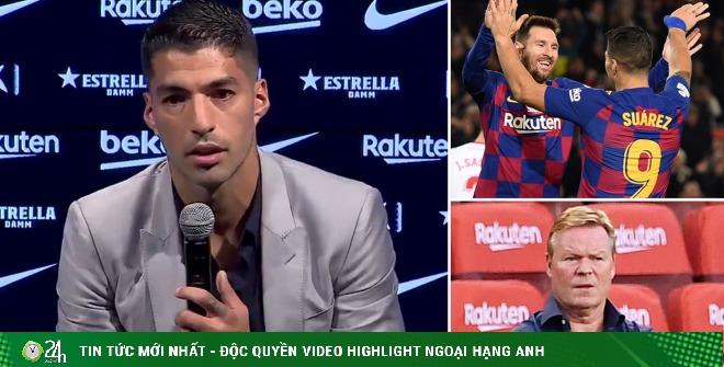 NÓNG: Suarez họp báo kể lại 1 tháng điên rồ ở Barca, hé lộ phản ứng của Messi
