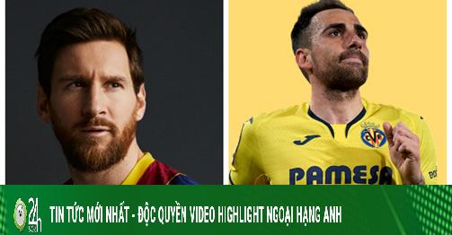 Nhận định bóng đá Barcelona - Villarreal: Messi ra quân, xua nỗi nhớ Suarez