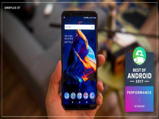 Điện thoại Android mạnh nhất 2017: OnePlus 5T bá chủ
