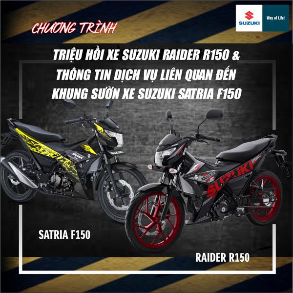 Chương trình triệu hồi xe Suzuki Raider R150 và dịch vụ xe Satria F150