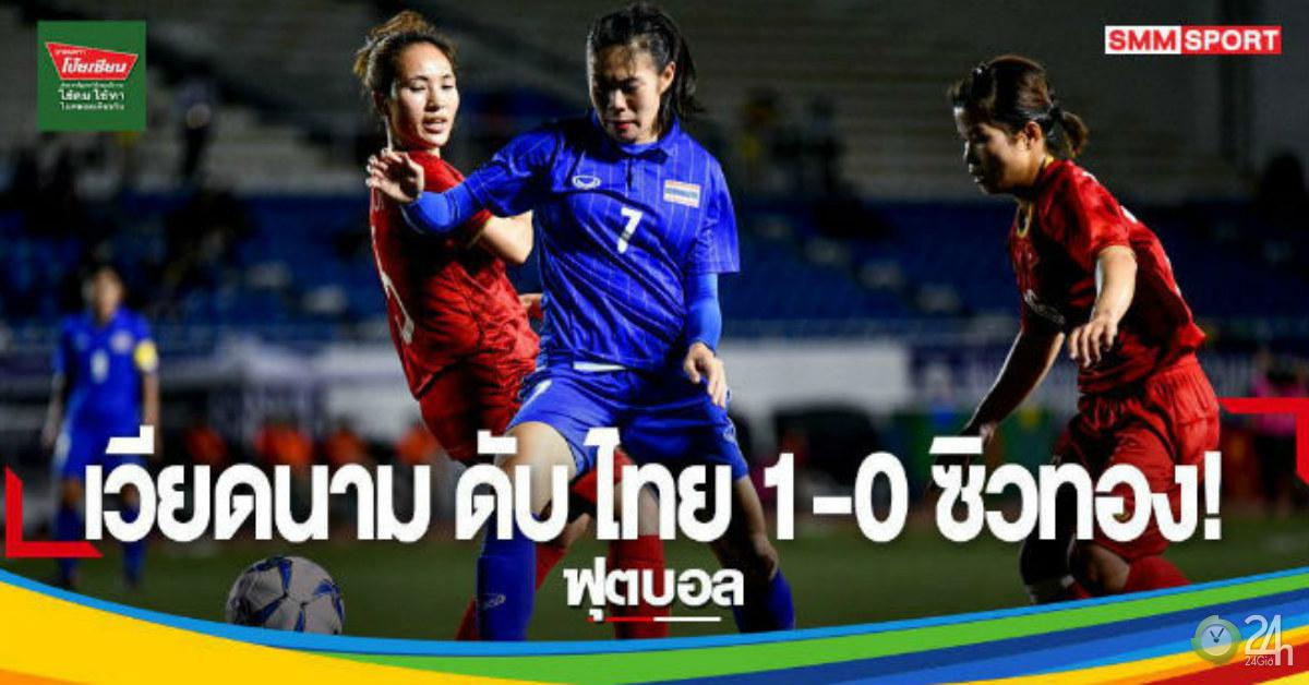 ĐT nữ Việt Nam ẵm HCV SEA Games: Báo Thái cay cú, chọn ai để trút giận?-Bóng đá 24h