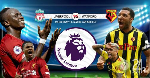 Nhận định bóng đá Liverpool - Watford: Xây chắc ngôi đầu, hướng tới cúp Thế giới-Bóng đá 24h - xổ số ngày 14102019