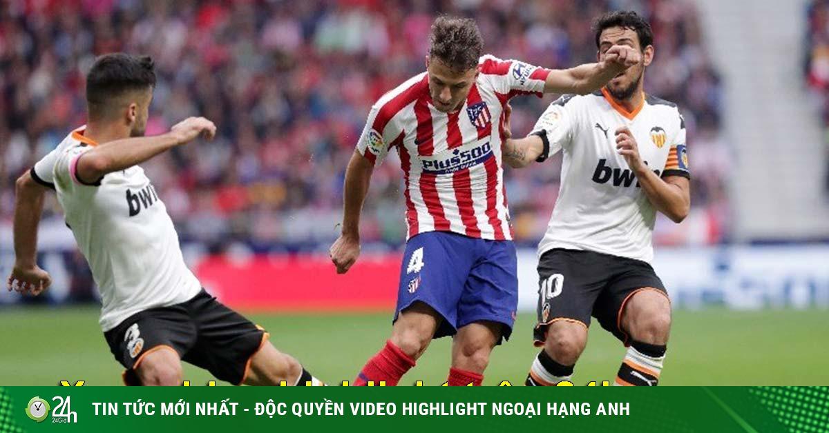 Trực tiếp bóng đá Valencia - Atletico Madrid: Khổng lồ quá khó bị đánh bại
